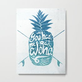 You had me at Aloha! Metal Print