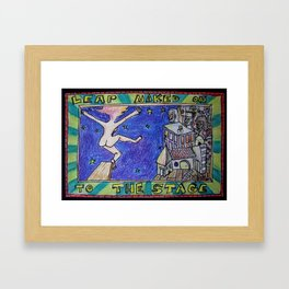Leap Naked onto the Stage Framed Art Print
