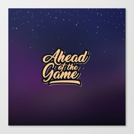 Ahead of the Game Canvas Print