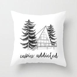 cabin addicted Throw Pillow