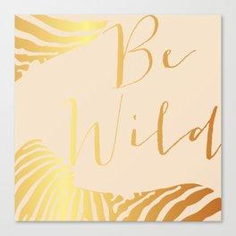 Be Wild Canvas Print