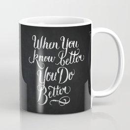 Know Better Coffee Mug
