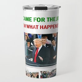 FIRST THEY CAME FOR THE JOURNALISTS.  WE DON'T KNOW WHAT HAPPENED AFTER THAT! Travel Mug