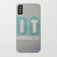 Do it immediately Slim Case iPhone X