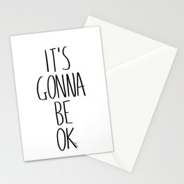IT'S GONNA BE OK Stationery Cards