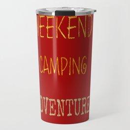 Camping On The Weekends Art Print Travel Mug