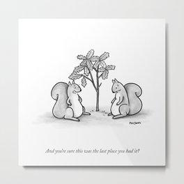 Forgetful Squirrel Metal Print