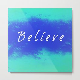 Believe Quote Metal Print