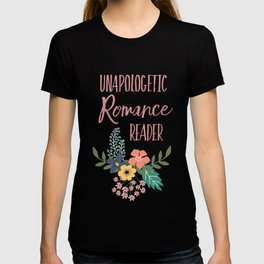 Unapologetic Romance Reader T-shirt