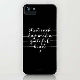 Start Each Day With a Grateful Heart typography poster black-white design bedroom wall home decor iPhone Case