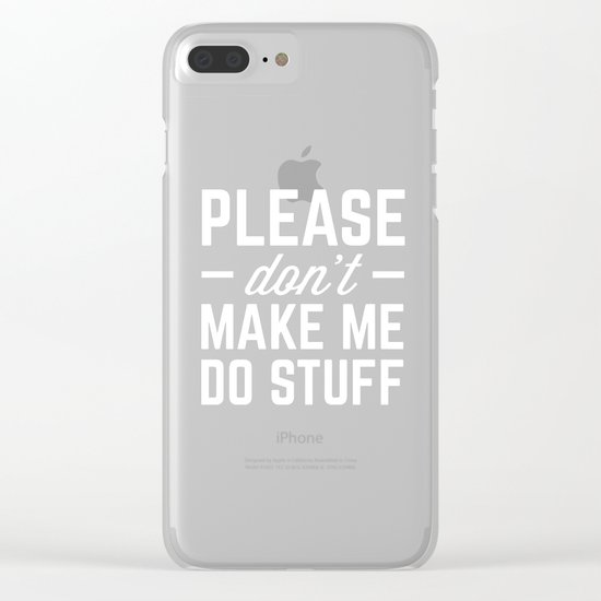 Make Me Do Stuff Funny Quote Clear iPhone Case