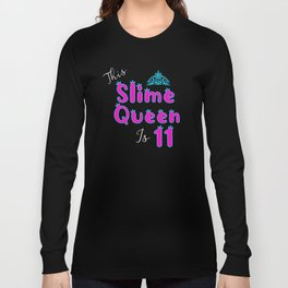 Slime Queen Is 11, Slime Queen 11th Birthday, Slime Party, Slime Life Long Sleeve T-shirt