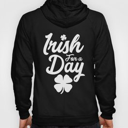 Irish For a Day St. Patrick's Day Hoody