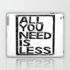 All You Need Is Less In Craft Stamp Black Ink Laptop & iPad Skin