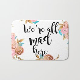 We're all mad here - golden floral Bath Mat