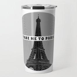 Take me to Paris Travel Mug