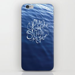 You Spoke the Earth into Motion iPhone Skin