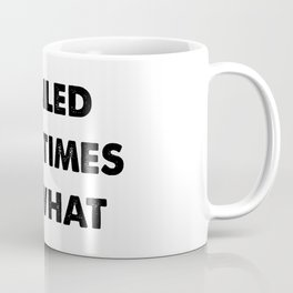 Failed 99.9 Times Coffee Mug