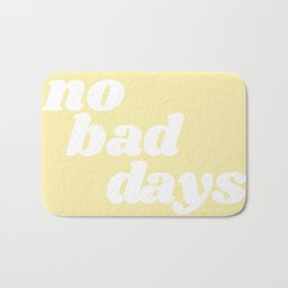 no bad days VIII Bath Mat