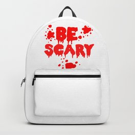 Be scary Backpack