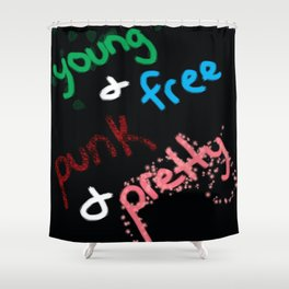 Young and Free, Punk and Pretty Shower Curtain