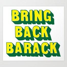 Bring Back Barack Art Print