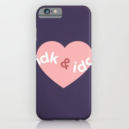 idk & idc iPhone Case