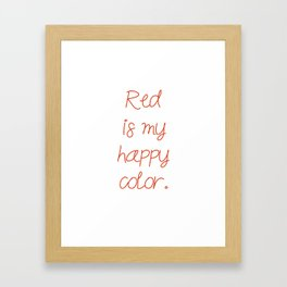 Red is my happy color. Framed Art Print