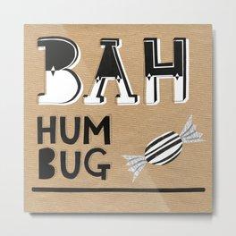 Bah Humbug! - Christmas Card Metal Print