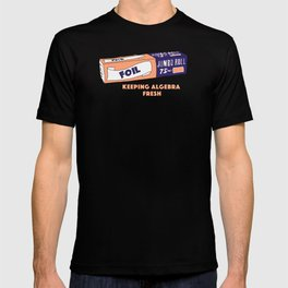FOIL - Keeping Algebra Fresh T-shirt
