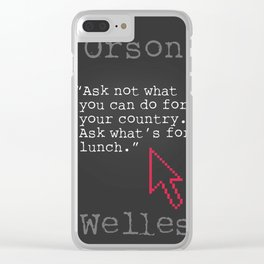 Orson Welles funny quote Clear iPhone Case