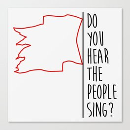 Do You hear The People Sing? - Red Flag? Canvas Print