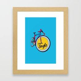 I´m Single Framed Art Print