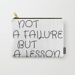 Not A Failure But A Lesson Motivate Quote / Motivational Inspirational Message/ Empower / Fearless Carry-All Pouch
