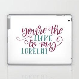 You're The Luke to my Lorelai - Gilmore Girls Laptop & iPad Skin