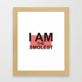 I am the smolest Framed Art Print