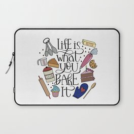 Life Is What You Bake It Baking And Dessert Lover Design Laptop Sleeve
