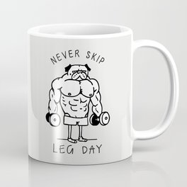 Never Skip Leg Day Coffee Mug