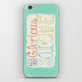 Let Your Glorious Soul Shine iPhone Skin