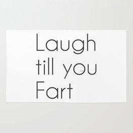 Laugh till you Fart Rug