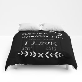 ...How good I look Comforters