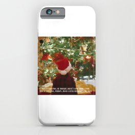 Maybe Christmas 2 #quotes #painting iPhone Case