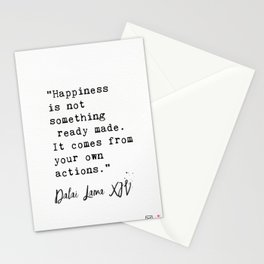 """Happiness is not something ready made. It comes from your own actions."" Stationery Cards"