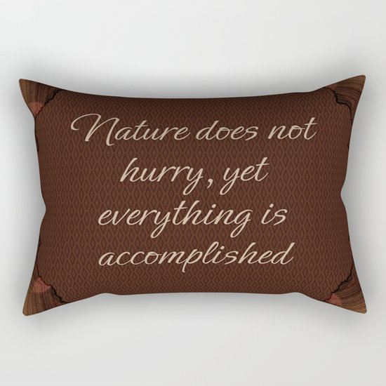 Nature Does Not Hurry Rectangular Pillow