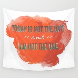 Today is Not the Day Wall Tapestry