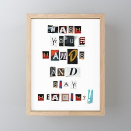 Anonymous Threatening Letter: Wash your Hands and stay– Fight the Epidemic Framed Mini Art Print