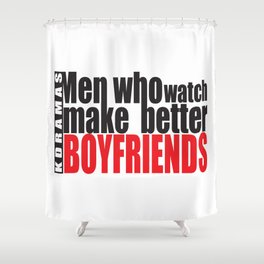 Men Who Watch Kdramas Shower Curtain