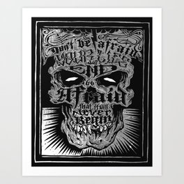 Don' be afraid Art Print