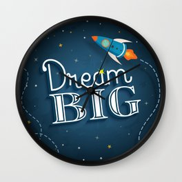 Dream big, cute inspirational typographic quote poster Wall Clock