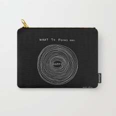 What to focus on - Happy (on black) Carry-All Pouch
